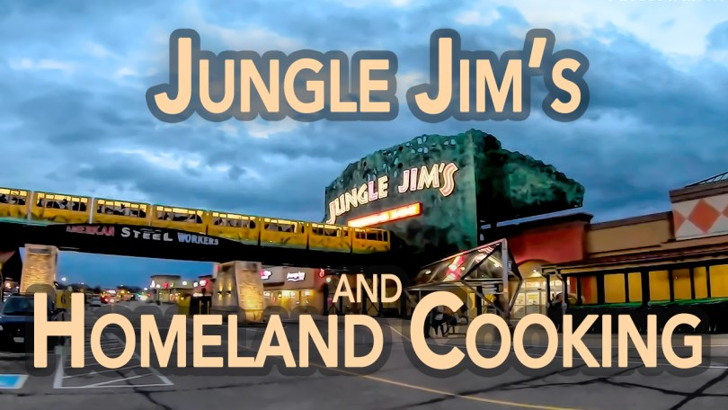 The History of Jungle Jim's: Homeland Cooking from Around the World