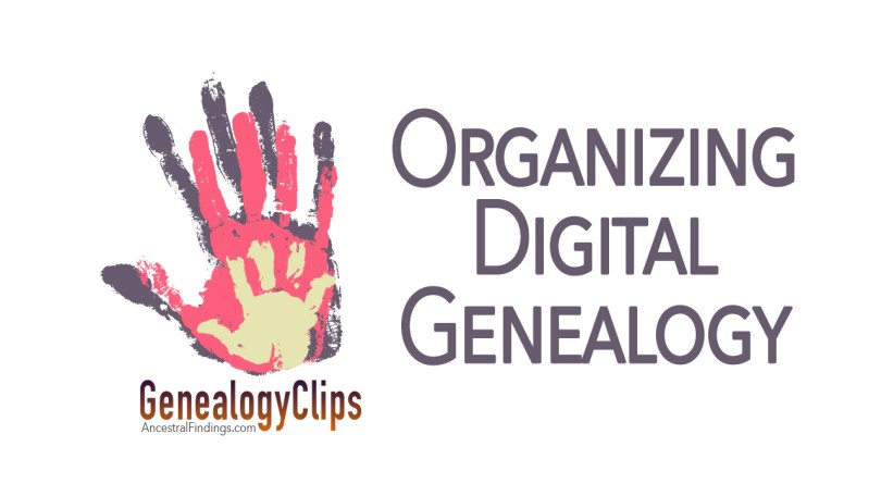 How to Organize Your Digital Genealogy