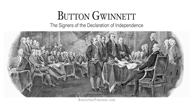 Button Gwinnett: The Signers of the Declaration of Independence