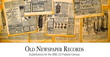 Substitutions for the 1890 US Federal Census: Old Newspaper Records