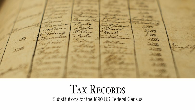 Tax Records: Substitutes for the 1890 US Federal Census