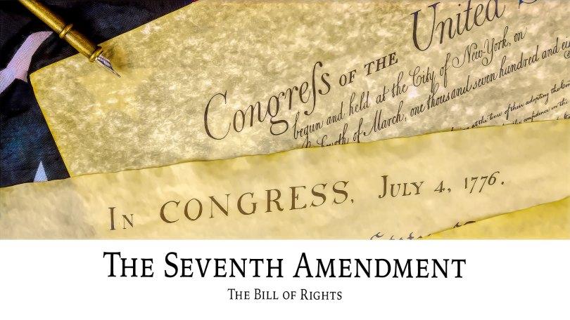 The Bill of Rights: The Seventh Amendment