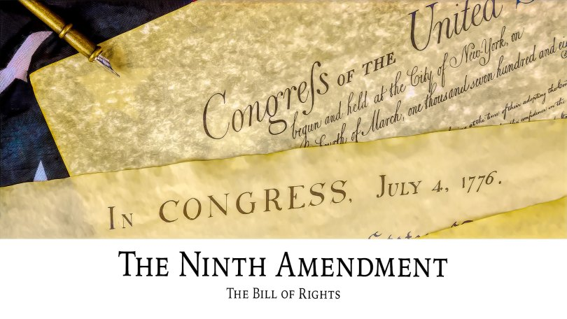 The Bill of Rights: The Ninth Amendment