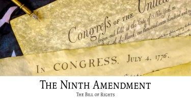 The Bill of Rights: The Ninth Amendment
