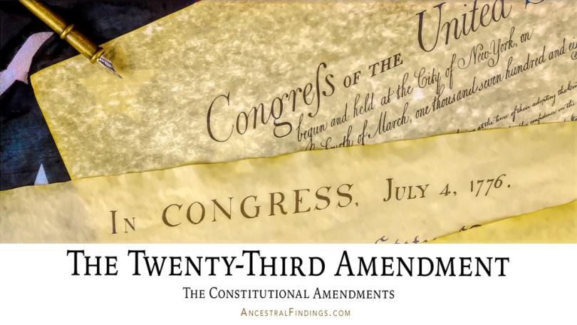 The Twenty-Third Amendment: The Constitutional Amendments
