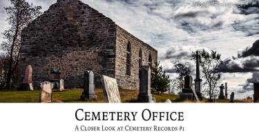 Cemetery Office: A Closer Look at Cemetery Records #1