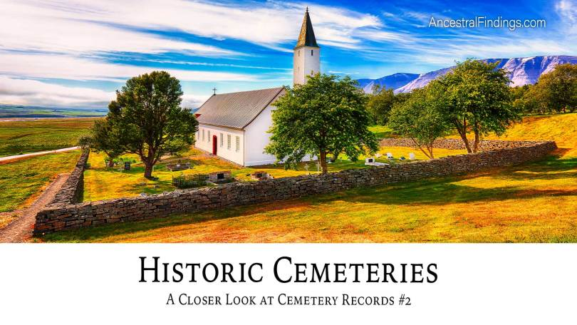 Historic Cemeteries: A Closer Look at Cemetery Records #2