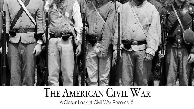 The American Civil War: A Closer Look at Civil War Records #1