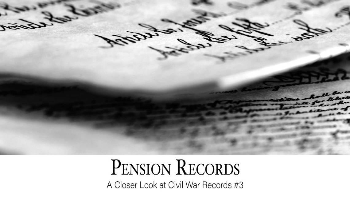 Pension Records: A Closer Look at Civil War Records #3