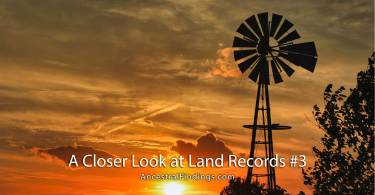 A Closer Look at Land Records #3