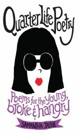 """""""Quarter Life Poetry: Poems for the Young, Broke, and Hangry"""" by Samantha Jayne Already released"""