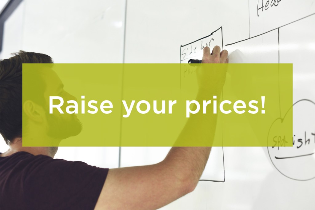 Raise Your Prices