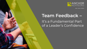 Feedback is a two-way street. Without team feedback, a leader cannot expect to grow and develop their self-confidence and leadership capability. How do you get feedback from your team?