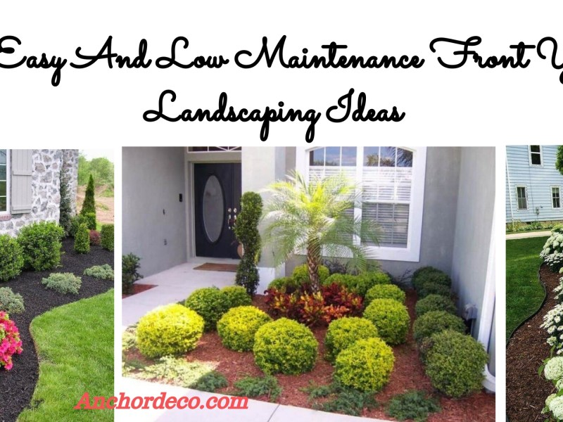 59 Easy And Low Maintenance Front Yard Landscaping Ideas