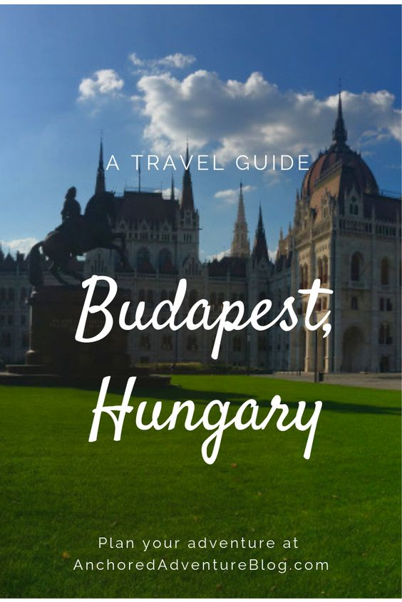 Planning a trip to Budapest, Hungary? Start here.