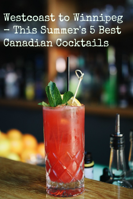 Summer Sips: 5 Must-Try Canadian Cocktails