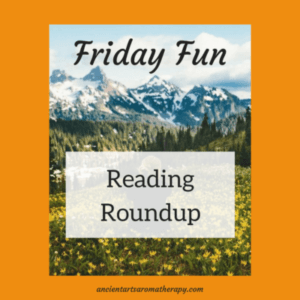Friday Fun Reading Roundup on Essential Oils