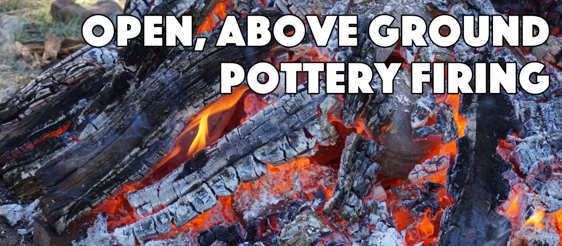 Open, Above-Ground  Pottery Firing