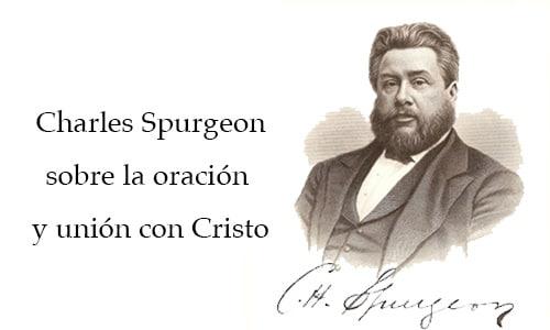 Citas de Charles Spurgeon sobre la oración y unión con Cristo