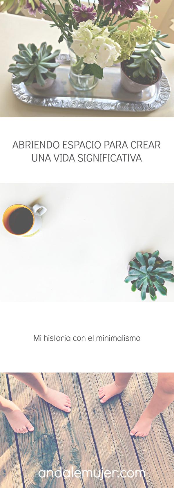 Ándale mujer - Abriendo espacio para crear una vida significativa - mi historia con el minimalismo