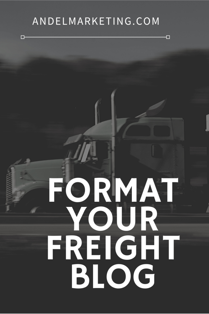 Formatting Your Freight Blog Correctly #freighttblog #blogformatting #contentwriting #blogging #logistics