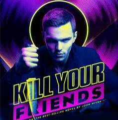 """KILL YOUR FRIENDS"" OPENS ON APRIL 1ST. Check out the trailer! 8"