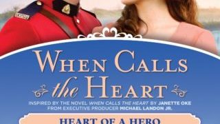 WHEN CALLS THE HEART: HEART OF A HERO 15