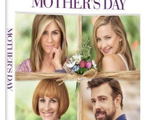 MOTHER'S DAY on Digital HD July 19 and Blu-ray, DVD, and On Demand August 2 19