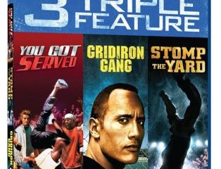 YOU GOT SERVED/STOMP THE YARD/GRIDIRON GANG 16