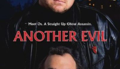 ANOTHER EVIL In Theaters + Digital Platforms May 5th 3
