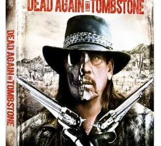 DEAD AGAIN IN TOMBSTONE arrives on Blu-ray, DVD, Digital HD and On Demand on September 12 19