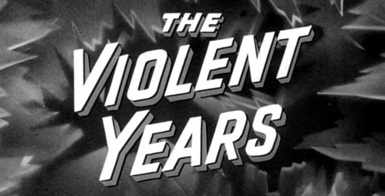 VIOLENT YEARS, THE 1
