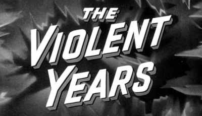 VIOLENT YEARS, THE 13