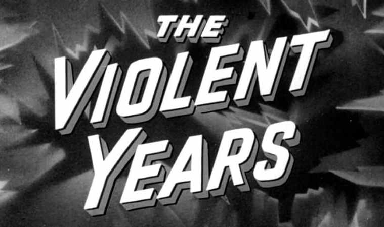 VIOLENT YEARS, THE 3