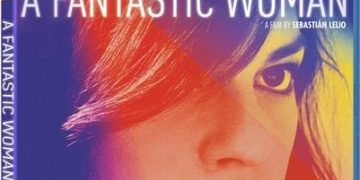 Academy Award Winner, A FANTASTIC WOMAN Arrives on Blu-ray & Digital May 22 1