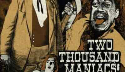TWO THOUSAND MANIACS! 7
