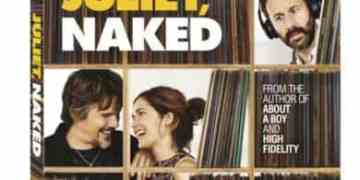 JULIET, NAKED on Digital 10/30 and Blu-ray & DVD 11/13 13