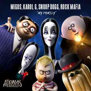"'THE ADDAMS FAMILY' original song, ""MY FAMILY"" performed by MIGOS, KAROL G, SNOOP DOGG and ROCK MAFIA NOW AVAILABLE 2"