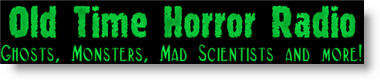 Old Time Horror Radio