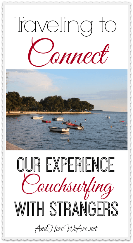 Traveling to Connect Our Experience Couchsurfing with Strangers
