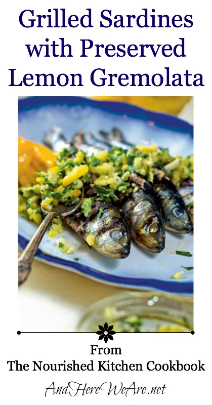 Grilled Sardines w Preserved Lemon Gremolata  And Here We Are...