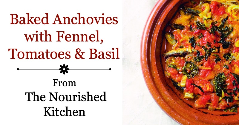Baked Anchovies with Fennel, Tomatoes & Basil