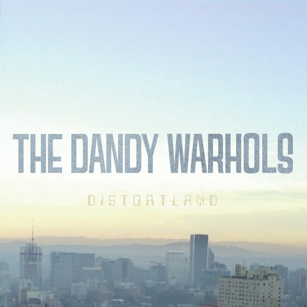Dandy Warhols Distortland