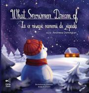 La ce visează oamenii de zăpadă