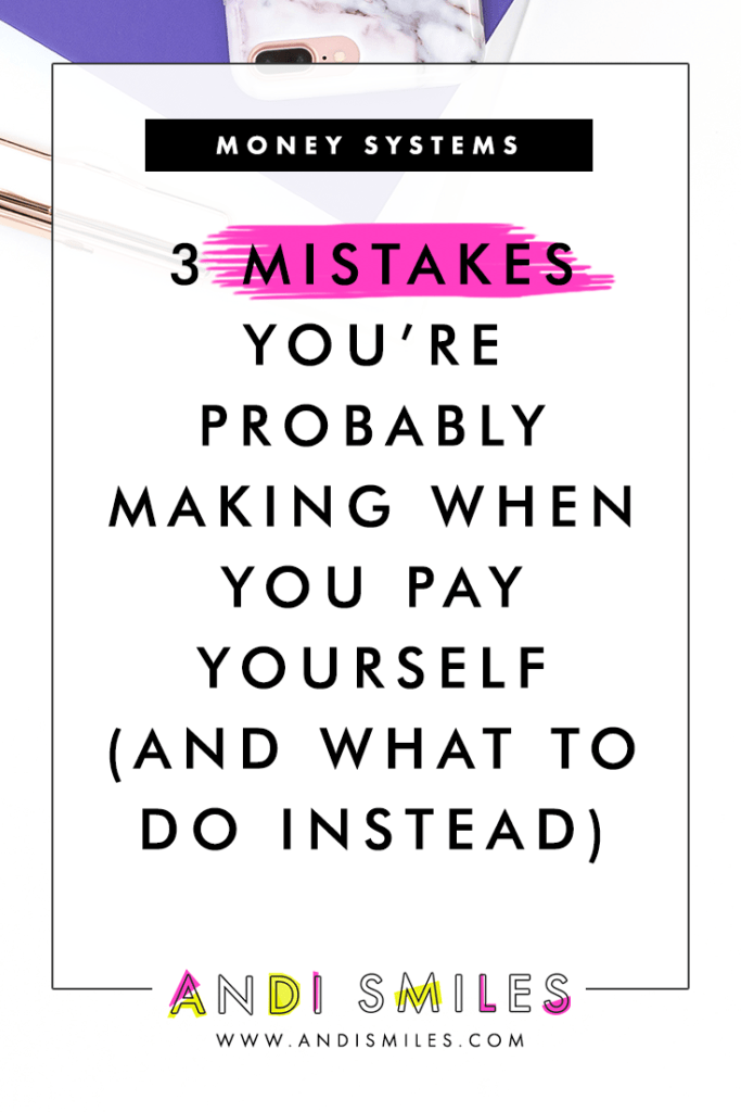 Click through to learn 3 Mistakes You're Probably Making When You Pay Yourself (and what to do instead) #bookkeeping #smallbusiness