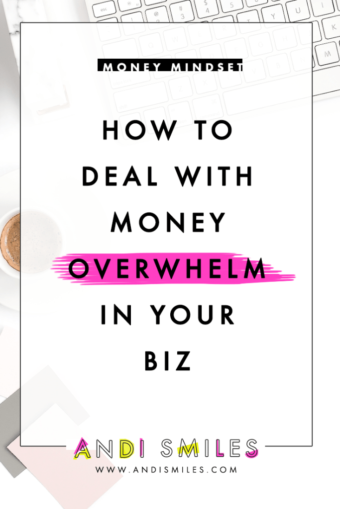 How to Deal With Money Overwhelm in Your Biz