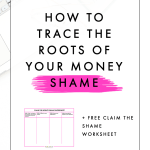 How to Trace the Roots of Your Money Shame
