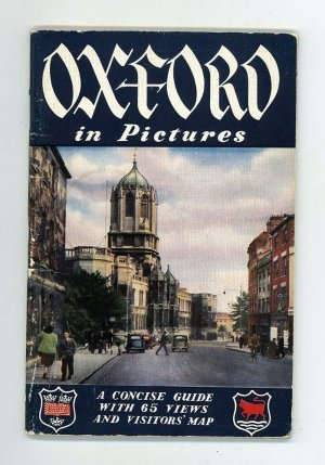 Oxford in Pictures: A descriptive tour of Oxford and the Colleges with sixty-five illustrations and map