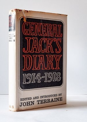 General Jack's Diary 1914-1918 The Trench Diary of Brigadier-General J. L. Jack, D.S.O.