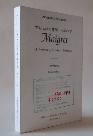 The Man Who Wasn't Maigret: A Portrait of Georges Simenon